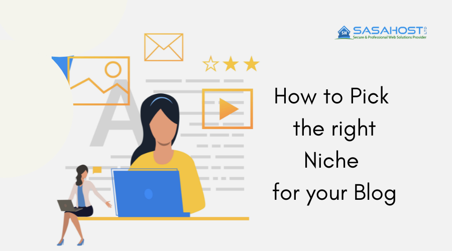 How to Pick the right Niche for your Blog